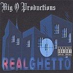 Big O Productions RealGhetto (Parental Advisory)
