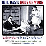 Bill Dant Body Of Work, Vol.2: The Bible-Study Years