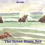 Brook The Great Blues Sea