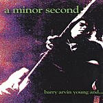 Barry Arvin Young A Minor Second