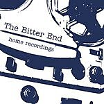 The Bitter End Home Recordings