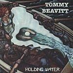 Tommy Beavitt Holding Water