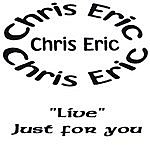 Chris Eric 'Live' Just For You