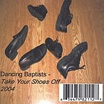 Dancing Baptists Take Your Shoes Off