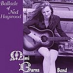 Mimi Burns Band Ballade Of Ned Haywood