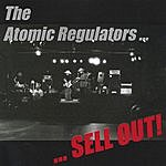 The Atomic Regulators Sell Out!
