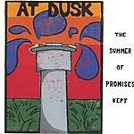 At Dusk The Summer Of Promises Kept