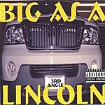 3rd Angle Big As A Lincoln (Parental Advisory)
