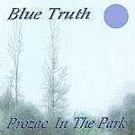 Blue Truth Prozac In The Park
