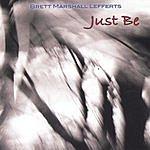 Brett Marshall Lefferts Just Be