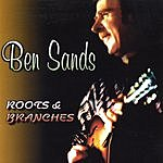 Ben Sands Roots And Branches