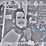 Changer Tha Single Father Hip Hopper