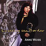 Anne Weiss Crossing The Border