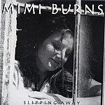 Mimi Burns Band Slippin Away