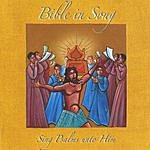 Bible In Song Sing Psalms Unto Him