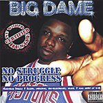 Big Dame No Struggle No Progress (Parental Advisory)