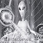 Alien Dream Park Alien Dream Park