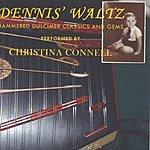 Christina Connell Dennis' Waltz: Hammered Dulcimer Gems And Classics