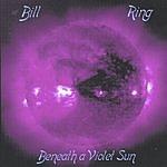 Bill Ring Beneath A Violet Sun