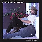 Charlie Wright Things I Know