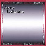 Andy Labarge Ghost Train