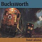Bucksworth Haul Alone