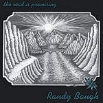 Randy Baugh The Road Is Promising