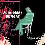 Abnormal Sunday Blind Man