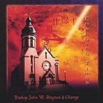 Bishop John W. Haynes & Change Changing Times