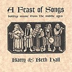 Barry Hall A Feast Of Songs: Holiday Music From The Middle Ages