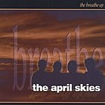 The April Skies The Breathe EP