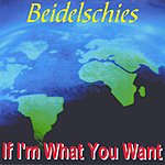 Beidelschies If I'm What You Want