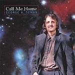 George A. Seman Call Me Home