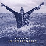 Brian Perry Intentionally
