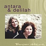 Antara & Delilah From Here