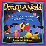 Bunny Hull Dream A World: A Child's Journey To Self-Discovery