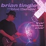 Brian Tingle & Blue Thunder Tryin To Make A Livin