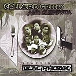 Blac Phoak Collard Greens And Gunpowda