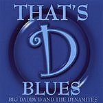 Big Daddy D & The Dynamites That's 'D' Blues