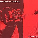 Bastards Of Melody Break Up