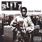 Blitz Soul Rebel (Parental Advisory)