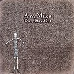 Amy Miles Dirty Stay-Out
