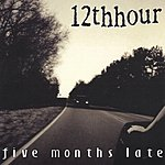 12th Hour Five Months Late