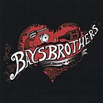 The Bays Brothers Lovin' Drinking And Gunplay