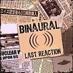 Binaural Last Reaction