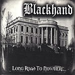 Blackhand Long Road To Nowhere