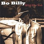 Bo Billy Wild For You