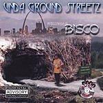 Bisco Unda Ground Streetz (Parental Advisory)