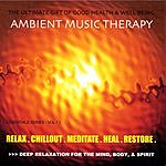 Ambient Music Therapy Relax. Chillout. Meditate. Heal. Restore.