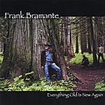 Frank Bramante Everything Old Is New Again